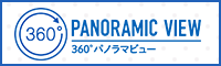 PANORAMIC VIEW 360°パノラマビュー